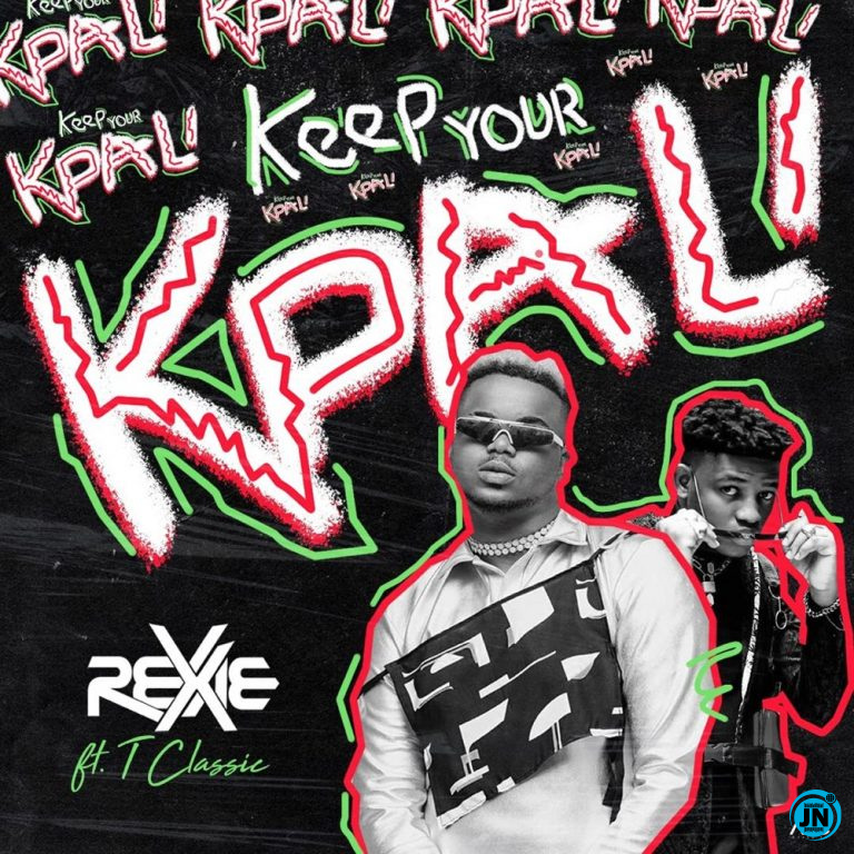 Rexxie - Keep Your Kpali Ft. T-Classic